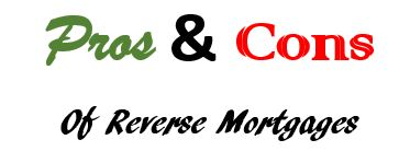 Pros and Cons of doing a HECM Reverse Mortgage