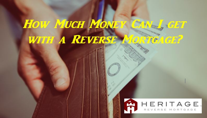 How Much Money Can I get with a Reverse Mortgage?