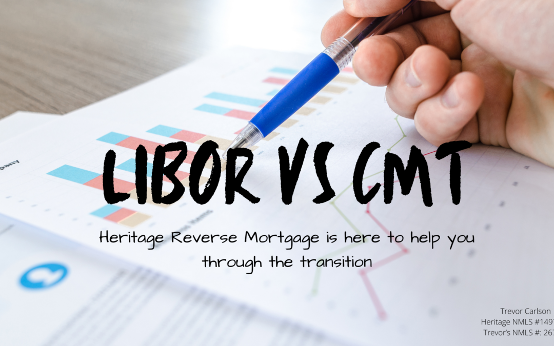Reverse Mortgage Changes – LIBOR vs. CMT