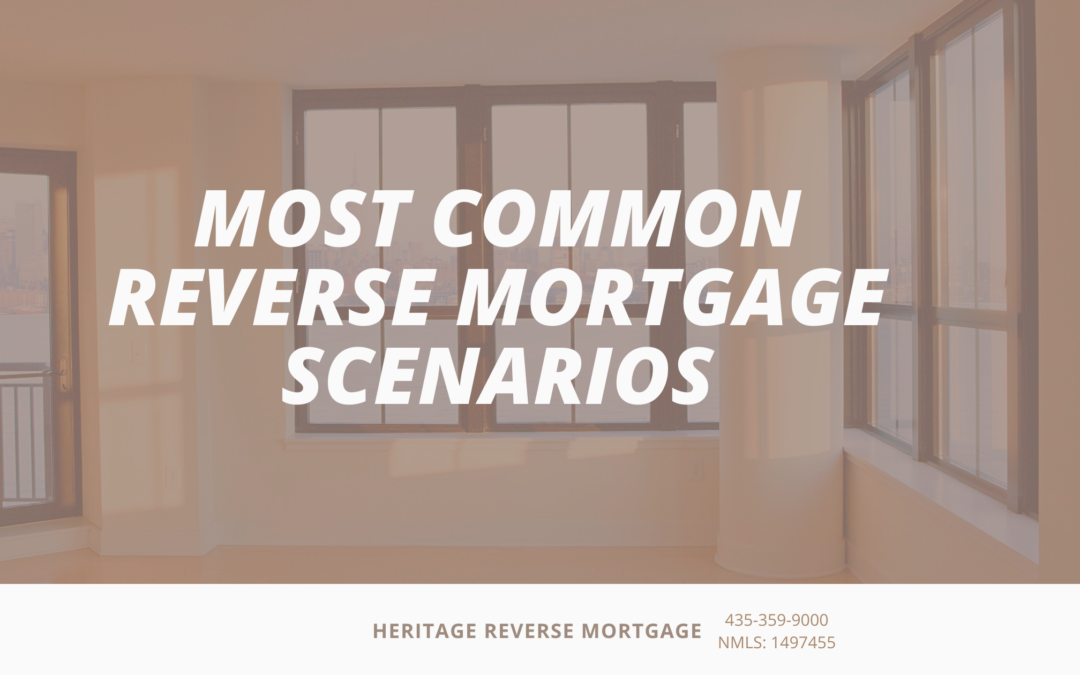 Most Common Reverse Mortgage Scenarios