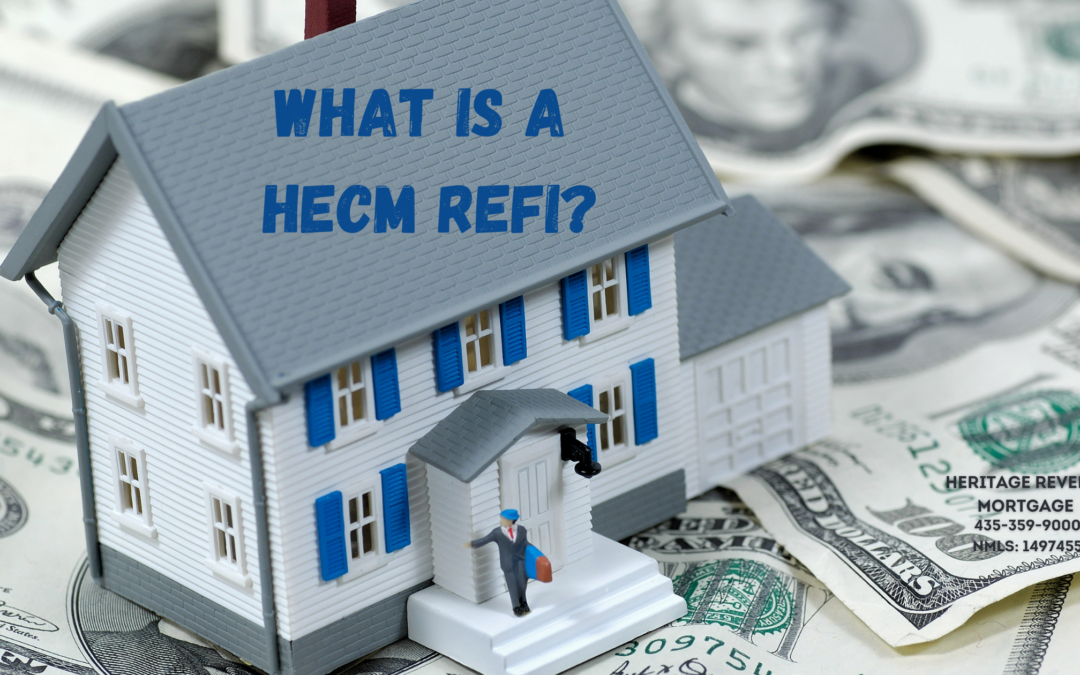 What is a HECM Refinance?